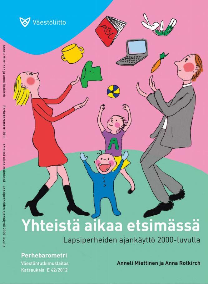 Piirros nelihenkisestä perheestä, jotka jongleeraavat tietokonetta, leluja, kirjaa ja astioita.