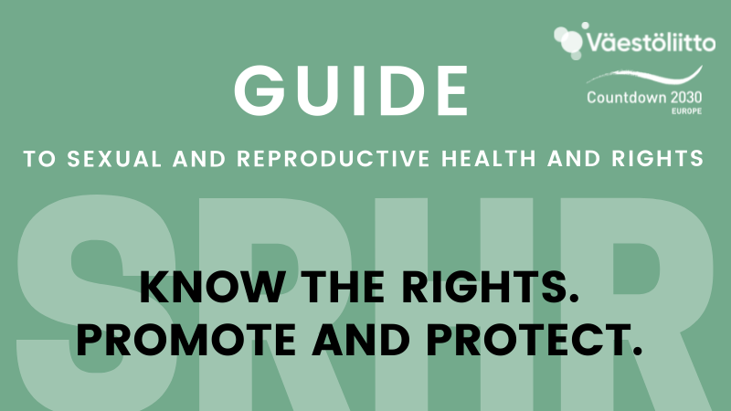 GUIDE TO SEXUAL AND REPRODUCTIVE HEALTH AND RIGHTS KNOW THE RIGHTS. PROMOTE AND PROTECT.